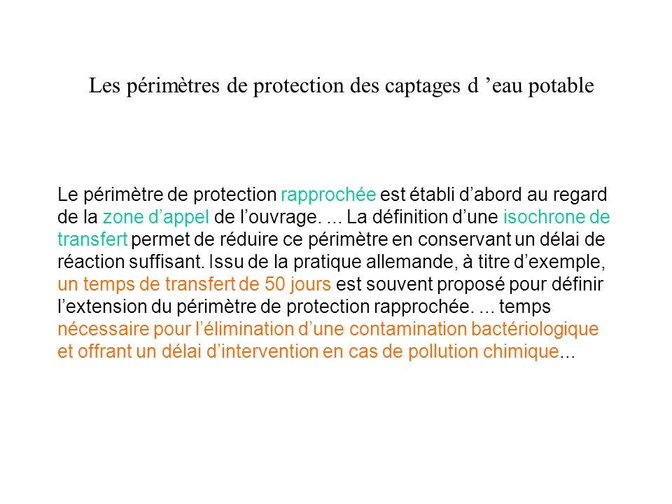 Le périmètre de protection rapprochée est établi dabord au regard de la zone dappel de louvrage.... La définition dune isochrone de transfert permet d