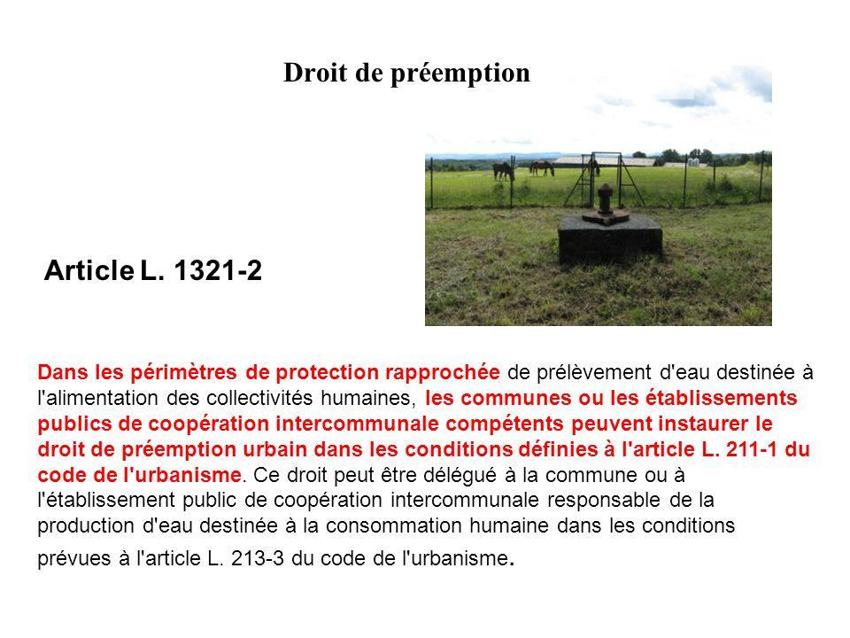 Dans les périmètres de protection rapprochée de prélèvement d'eau destinée à l'alimentation des collectivités humaines, les communes ou les établissem
