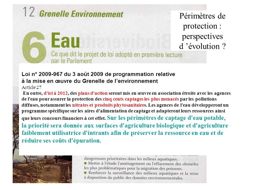 Périmètres de protection : perspectives d évolution ? Loi n° 2009-967 du 3 août 2009 de programmation relative à la mise en œuvre du Grenelle de lenvi
