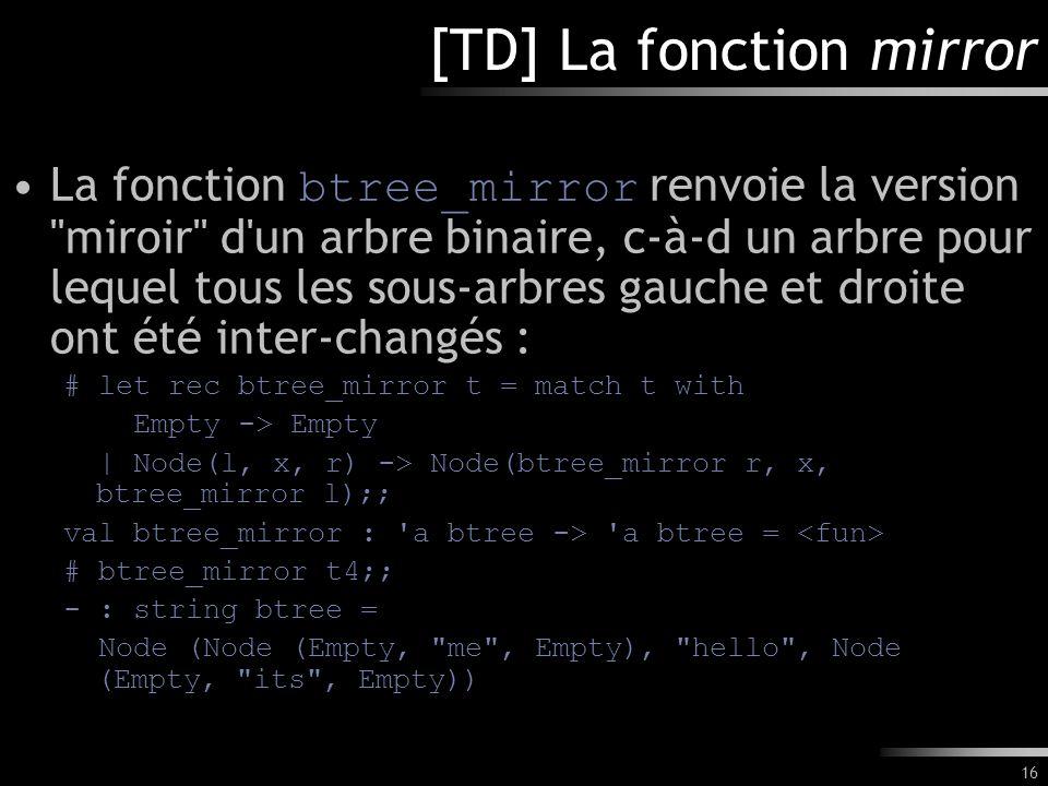 16 [TD] La fonction mirror La fonction btree_mirror renvoie la version