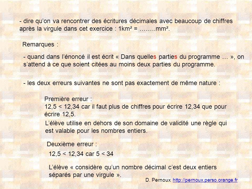 - dire quon va rencontrer des écritures décimales avec beaucoup de chiffres après la virgule dans cet exercice : 1km² = ……..mm². Remarques : - quand d