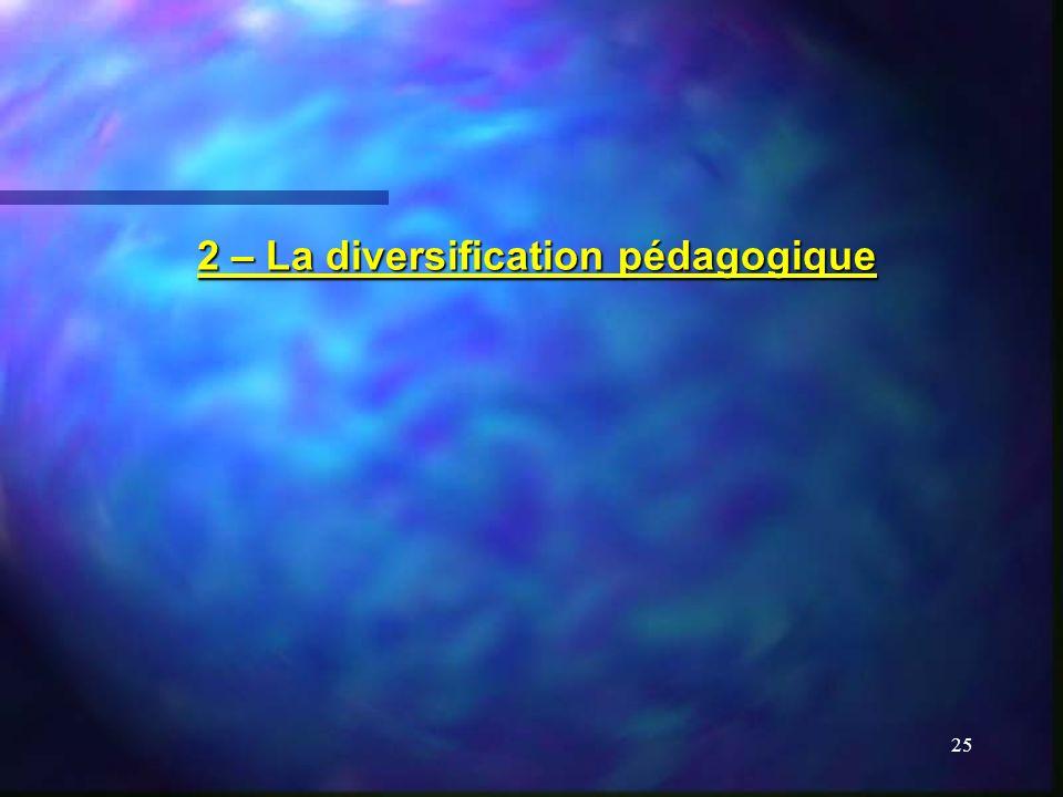 25 2 – La diversification pédagogique