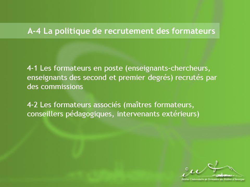 A-4 La politique de recrutement des formateurs 4-1 Les formateurs en poste (enseignants-chercheurs, enseignants des second et premier degrés) recrutés
