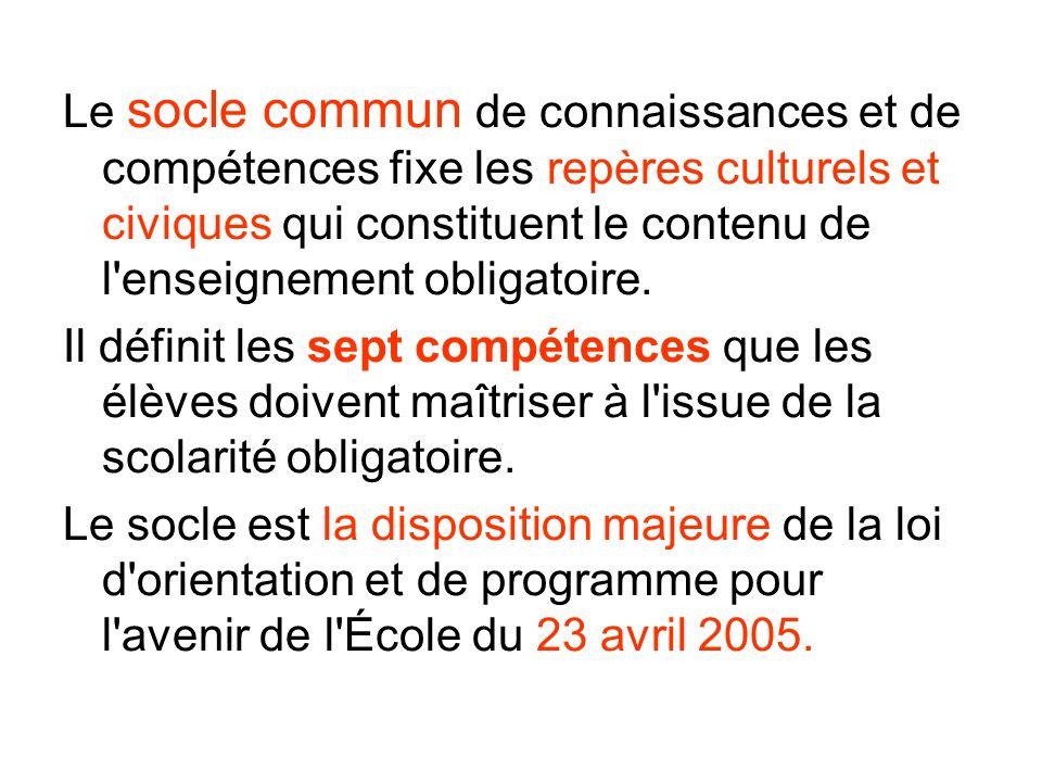 Le socle commun est un acte refondateur qui engage l institution scolaire dans son ensemble.