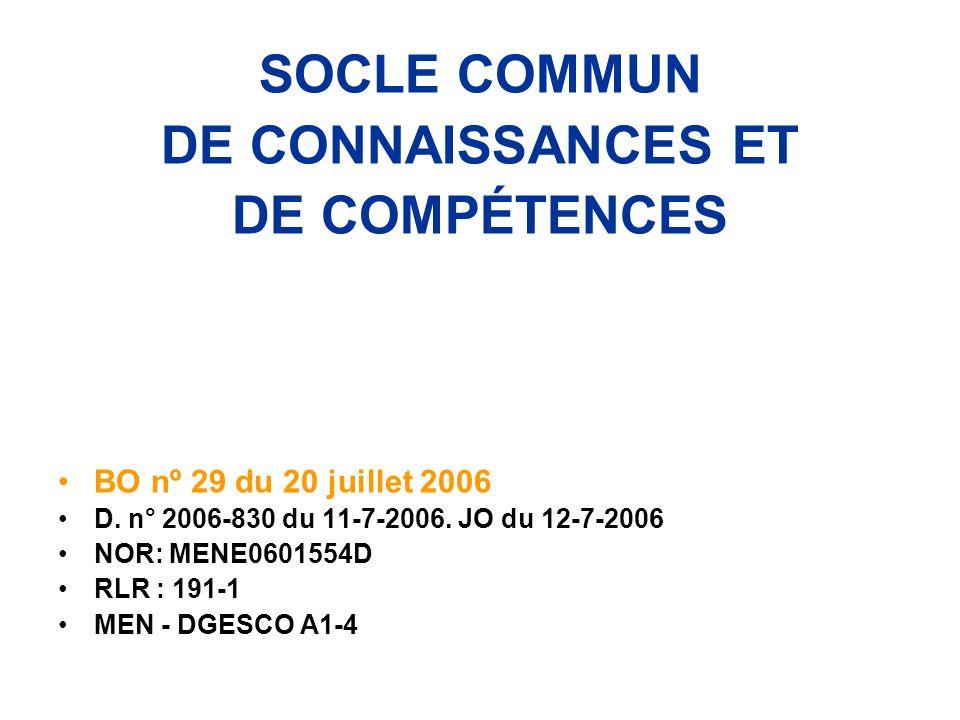 SOCLE COMMUN DE CONNAISSANCES ET DE COMPÉTENCES BO nº 29 du 20 juillet 2006 D.