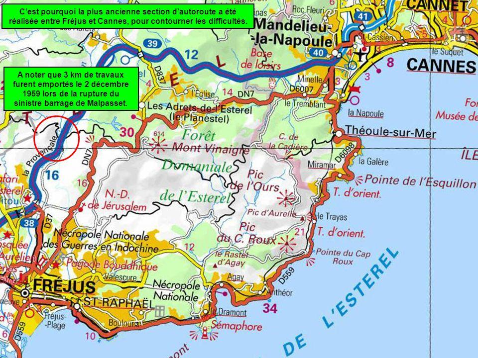 Cest pourquoi la plus ancienne section dautoroute a été réalisée entre Fréjus et Cannes, pour contourner les difficultés.