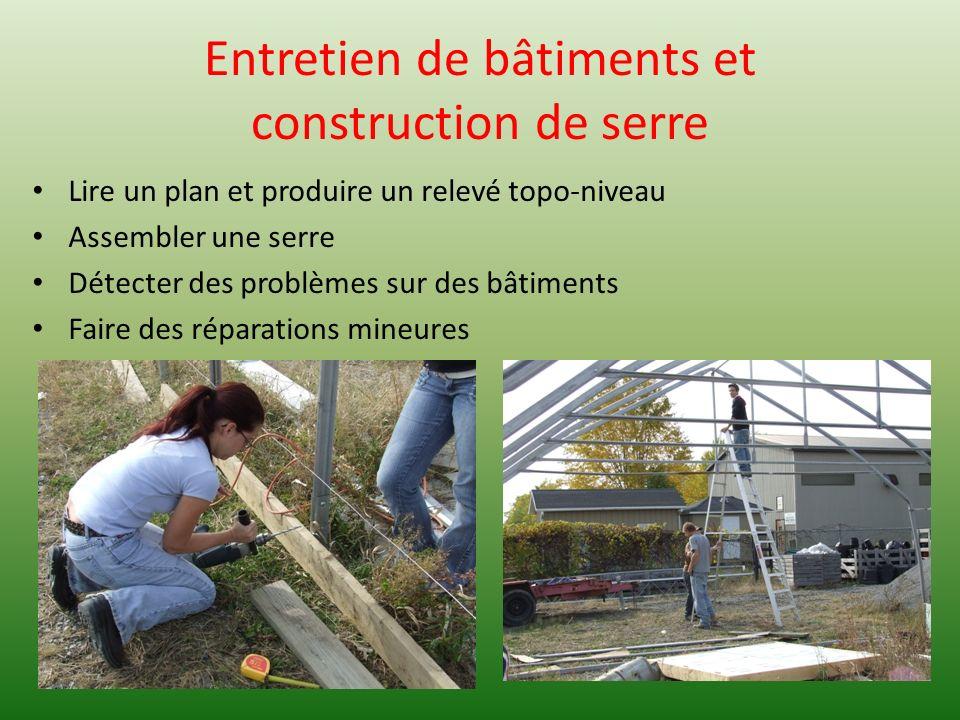 Entretien de bâtiments et construction de serre Lire un plan et produire un relevé topo-niveau Assembler une serre Détecter des problèmes sur des bâti