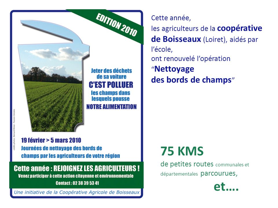 75 KMS de petites routes communales et départementales parcourues, et…. Cette année, les agriculteurs de la coopérative de Boisseaux (Loiret), aidés p