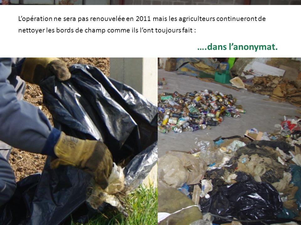 Lopération ne sera pas renouvelée en 2011 mais les agriculteurs continueront de nettoyer les bords de champ comme ils lont toujours fait : ….dans lano