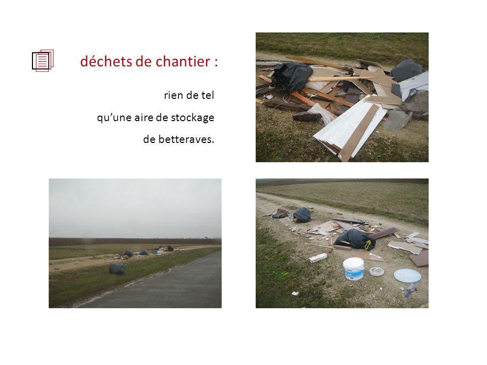 déchets de chantier : rien de tel quune aire de stockage de betteraves.