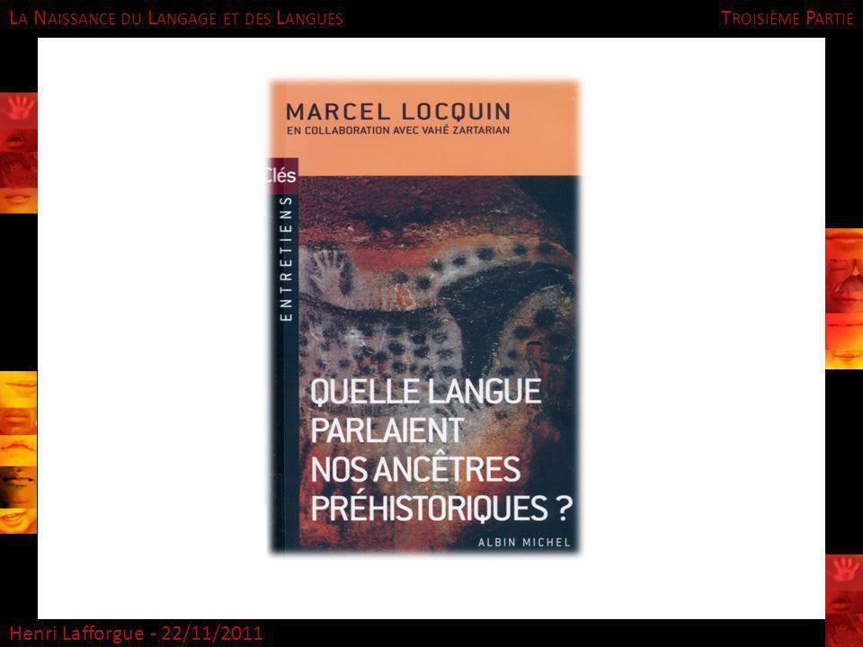 L A N AISSANCE DU L ANGAGE ET DES L ANGUES Henri Lafforgue - 22/11/2011 T ROISIÈME P ARTIE