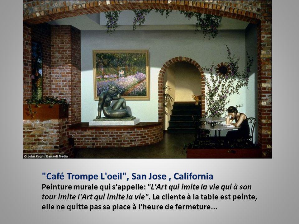 Café Trompe L oeil , San Jose, California Peinture murale qui s appelle: L Art qui imite la vie qui à son tour imite l Art qui imite la vie .