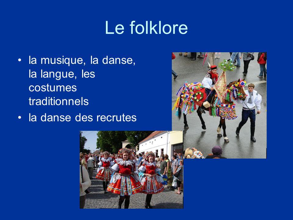 Le folklore la musique, la danse, la langue, les costumes traditionnels la danse des recrutes