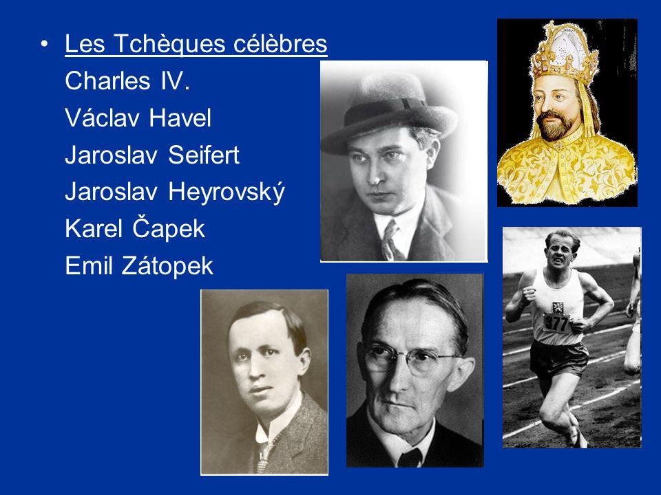 Les Tchèques célèbres Charles IV. Václav Havel Jaroslav Seifert Jaroslav Heyrovský Karel Čapek Emil Zátopek