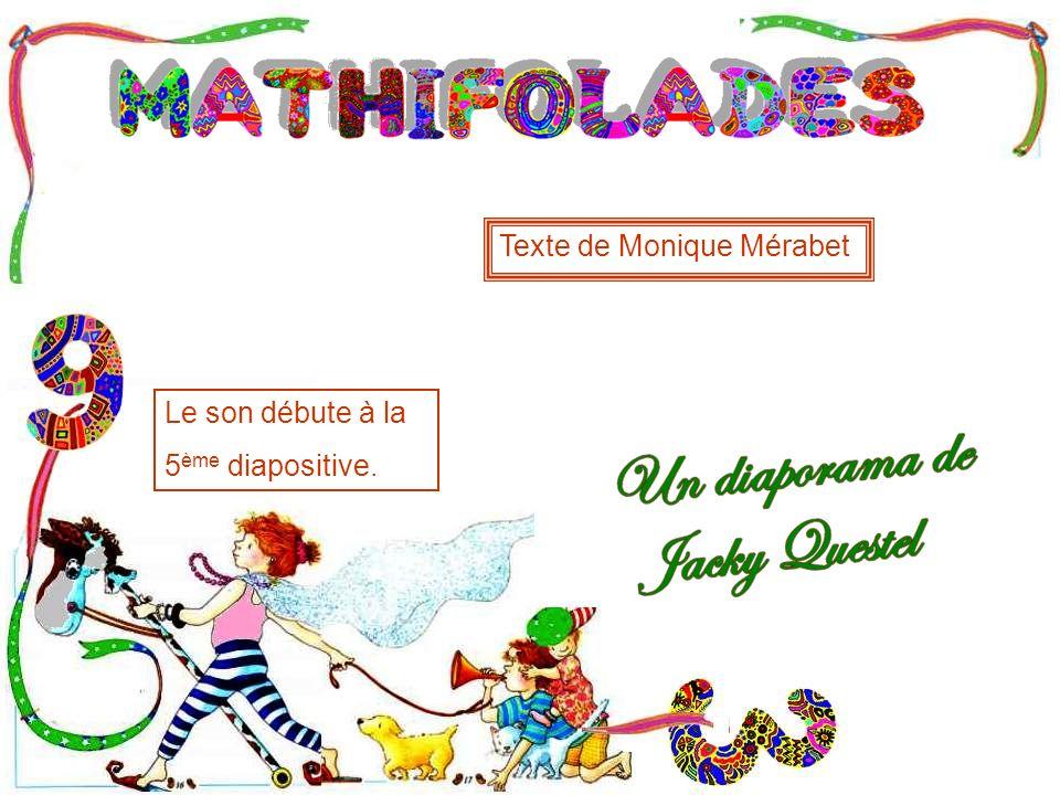 Texte de Monique Mérabet Le son débute à la 5 ème diapositive.
