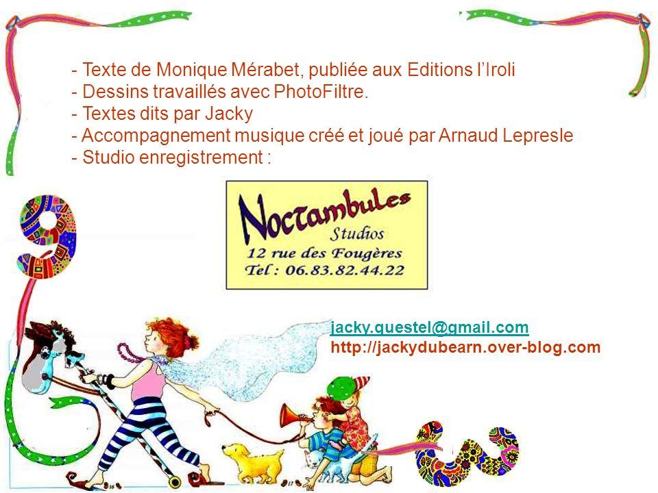 - Texte de Monique Mérabet, publiée aux Editions lIroli - Dessins travaillés avec PhotoFiltre.