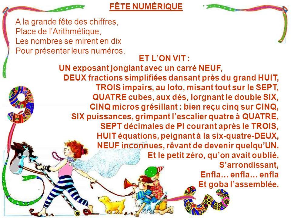 A la grande fête des chiffres, Place de lArithmétique, Les nombres se mirent en dix Pour présenter leurs numéros.