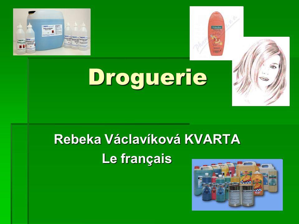 D Droguerie Rebeka Václavíková KVARTA Le français