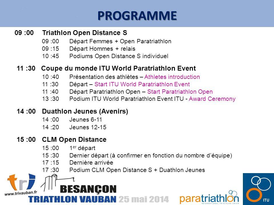 PROGRAMME 09 :00Triathlon Open Distance S 09 :00Départ Femmes + Open Paratriathlon 09 :15Départ Hommes + relais 10 :45Podiums Open Distance S individu