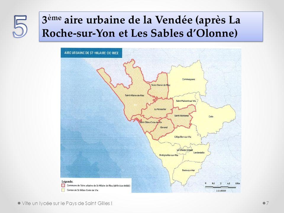 3 ème aire urbaine de la Vendée (après La Roche-sur-Yon et Les Sables dOlonne) Vite un lycée sur le Pays de Saint Gilles !7