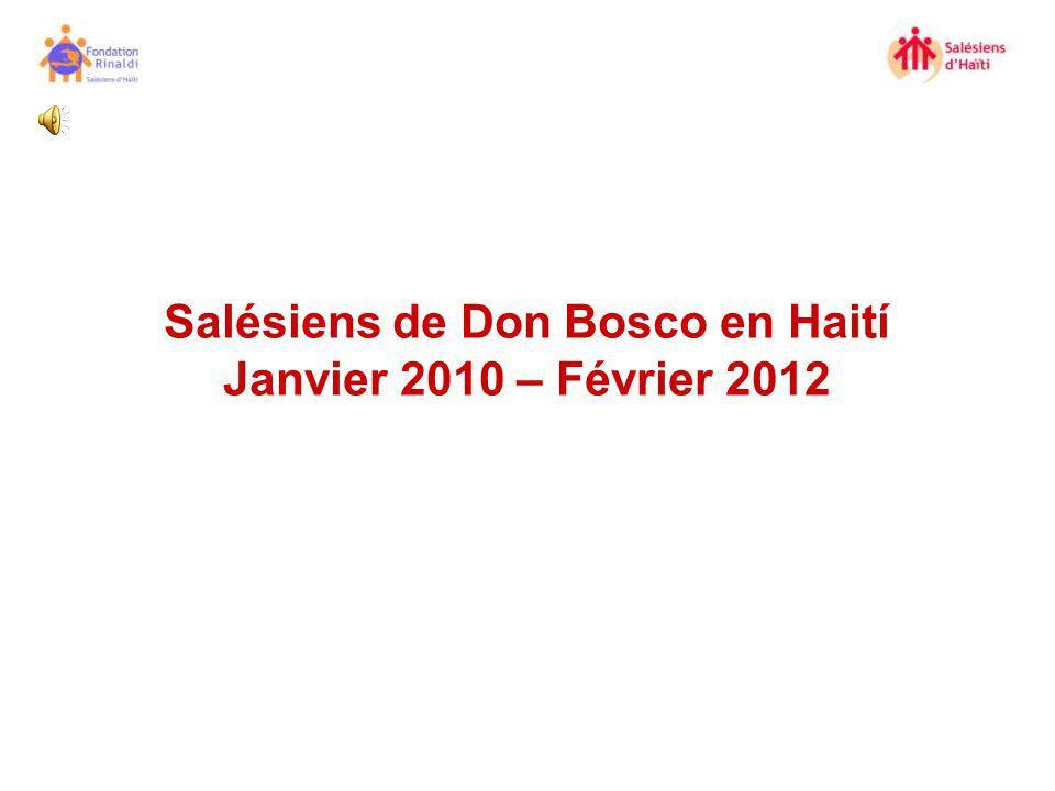 Salésiens de Don Bosco en Haití Janvier 2010 – Février 2012