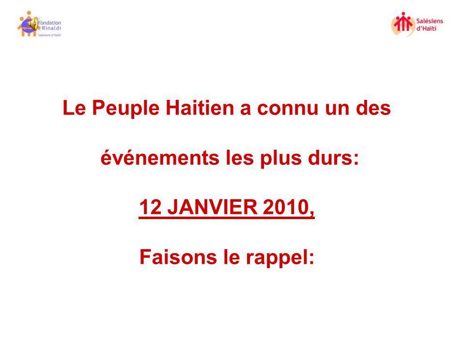 Le Peuple Haitien a connu un des événements les plus durs: 12 JANVIER 2010, Faisons le rappel: