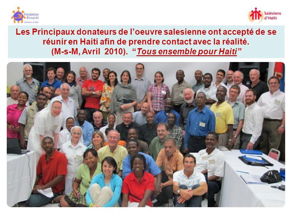 Les Principaux donateurs de loeuvre salesienne ont accepté de se réunir en Haiti afin de prendre contact avec la réalité. (M-s-M, Avril 2010). Tous en