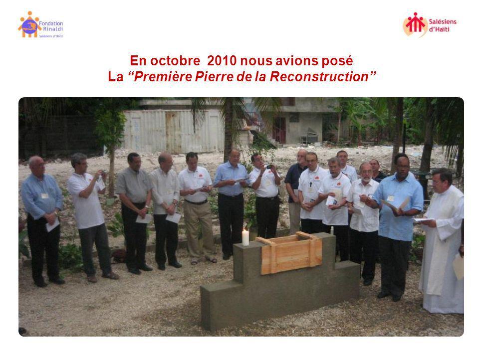 En octobre 2010 nous avions posé La Première Pierre de la Reconstruction