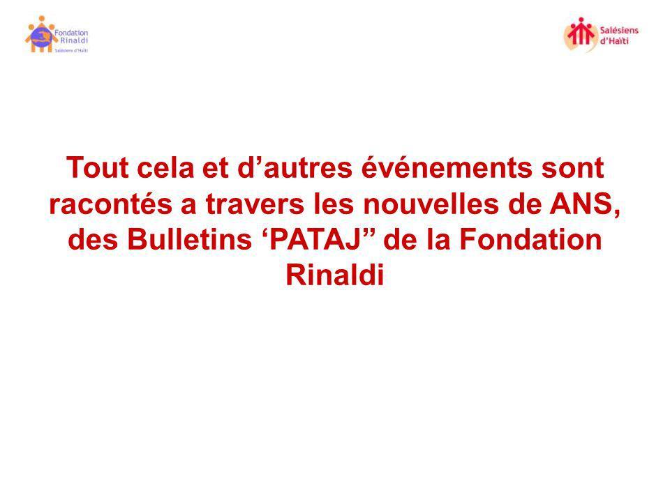 Tout cela et dautres événements sont racontés a travers les nouvelles de ANS, des Bulletins PATAJ de la Fondation Rinaldi