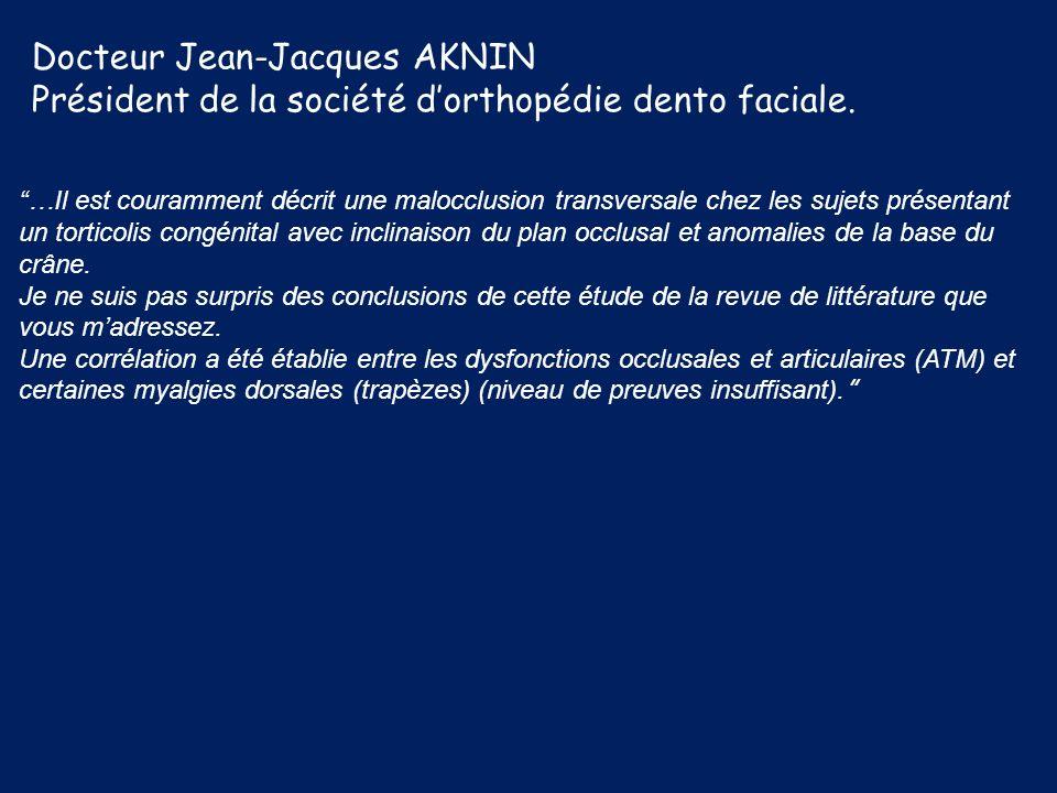 Docteur Jean-Jacques AKNIN Président de la société dorthopédie dento faciale. …Il est couramment décrit une malocclusion transversale chez les sujets