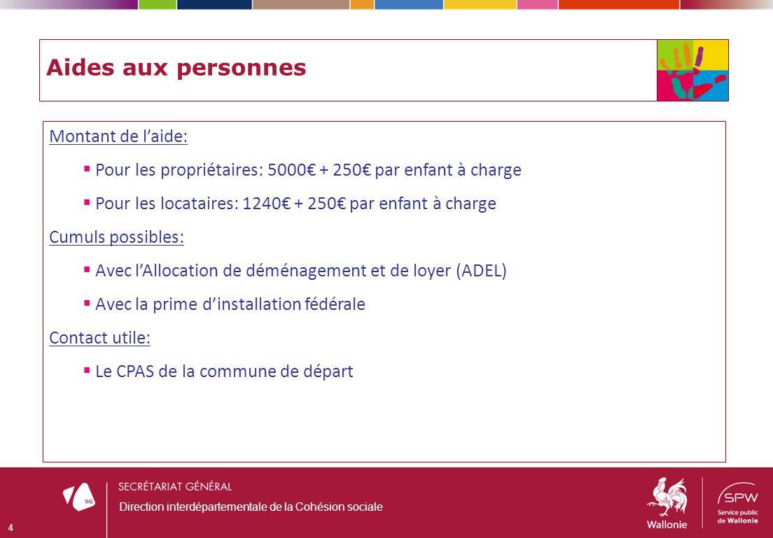 Aides aux personnes Montant de laide: Pour les propriétaires: 5000 + 250 par enfant à charge Pour les locataires: 1240 + 250 par enfant à charge Cumul