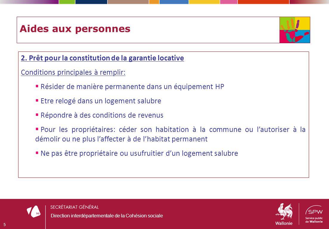 Aides aux personnes 2. Prêt pour la constitution de la garantie locative Conditions principales à remplir: Résider de manière permanente dans un équip