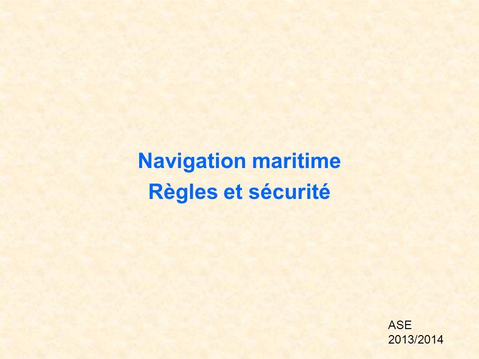 Navigation maritime Règles et sécurité ASE 2013/2014