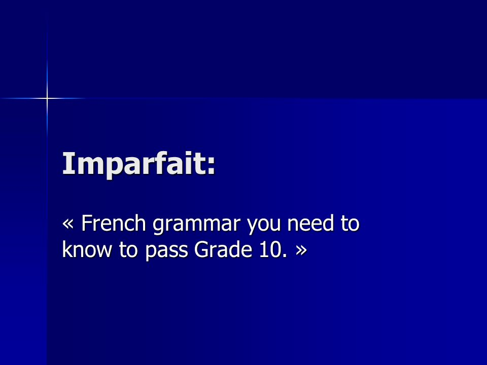 Use Imparfait is used to express the following: Imparfait is used to express the following: 1.Description: actions that happened in the past.