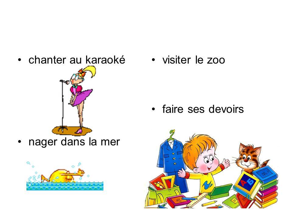 chanter au karaoké nager dans la mer visiter le zoo faire ses devoirs