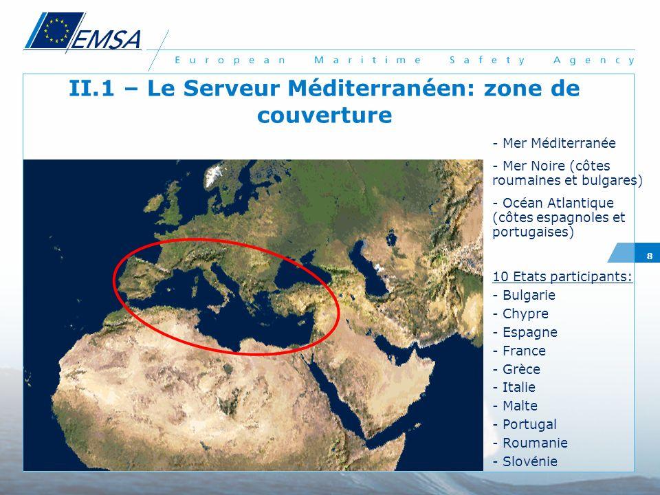 8 II.1 – Le Serveur Méditerranéen: zone de couverture - Mer Méditerranée - Mer Noire (côtes roumaines et bulgares) - Océan Atlantique (côtes espagnole