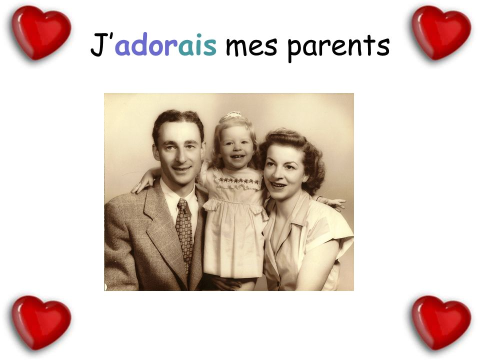 Jadorais mes parents