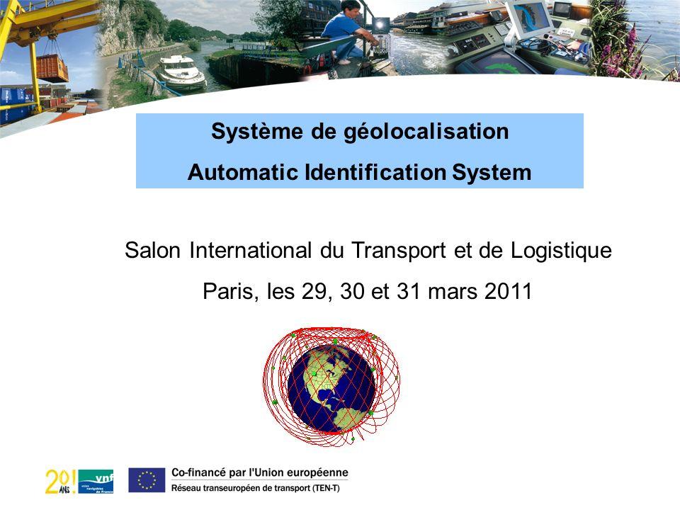 Système de géolocalisation Automatic Identification System Salon International du Transport et de Logistique Paris, les 29, 30 et 31 mars 2011
