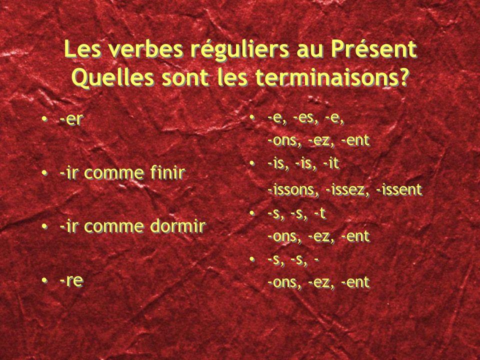 Présent Pour le présent, il faut bien connaître les trois conjugaisons principales; les verbes en -er, -ir et -re. Il faut savoir que pour les verbes
