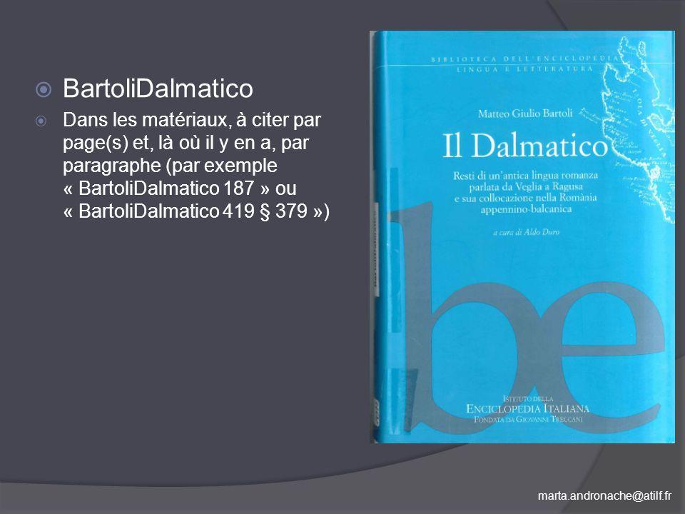 marta.andronache@atilf.fr BartoliDalmatico Dans les matériaux, à citer par page(s) et, là où il y en a, par paragraphe (par exemple « BartoliDalmatico