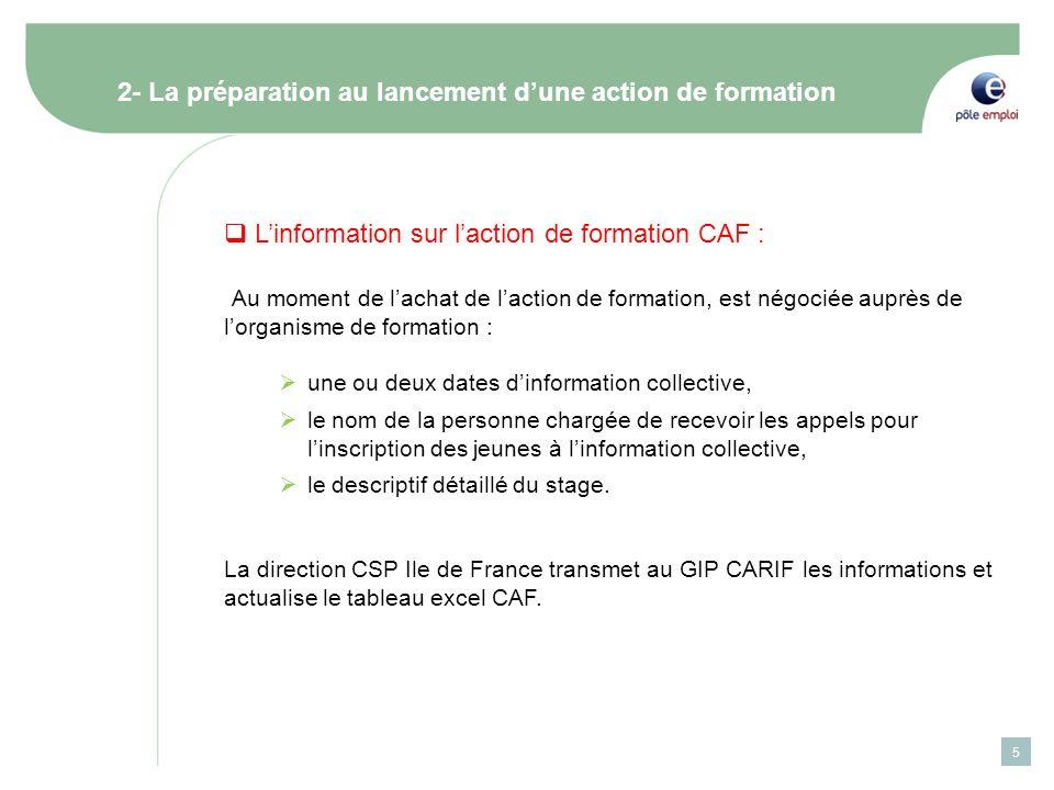 5 2- La préparation au lancement dune action de formation Linformation sur laction de formation CAF : Au moment de lachat de laction de formation, est