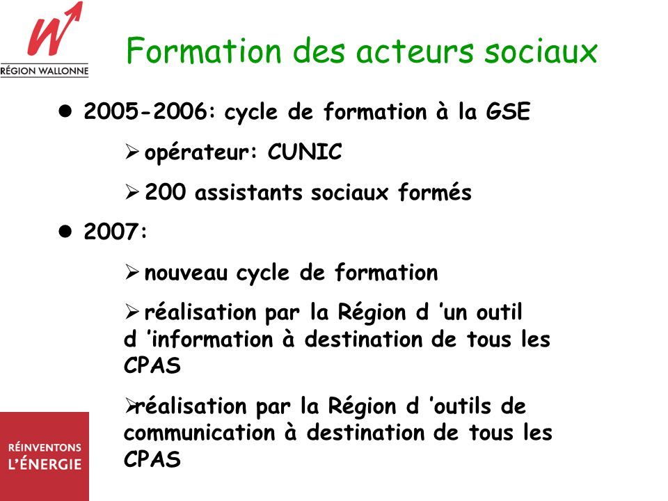 Formation des acteurs sociaux 2005-2006: cycle de formation à la GSE opérateur: CUNIC 200 assistants sociaux formés 2007: nouveau cycle de formation r