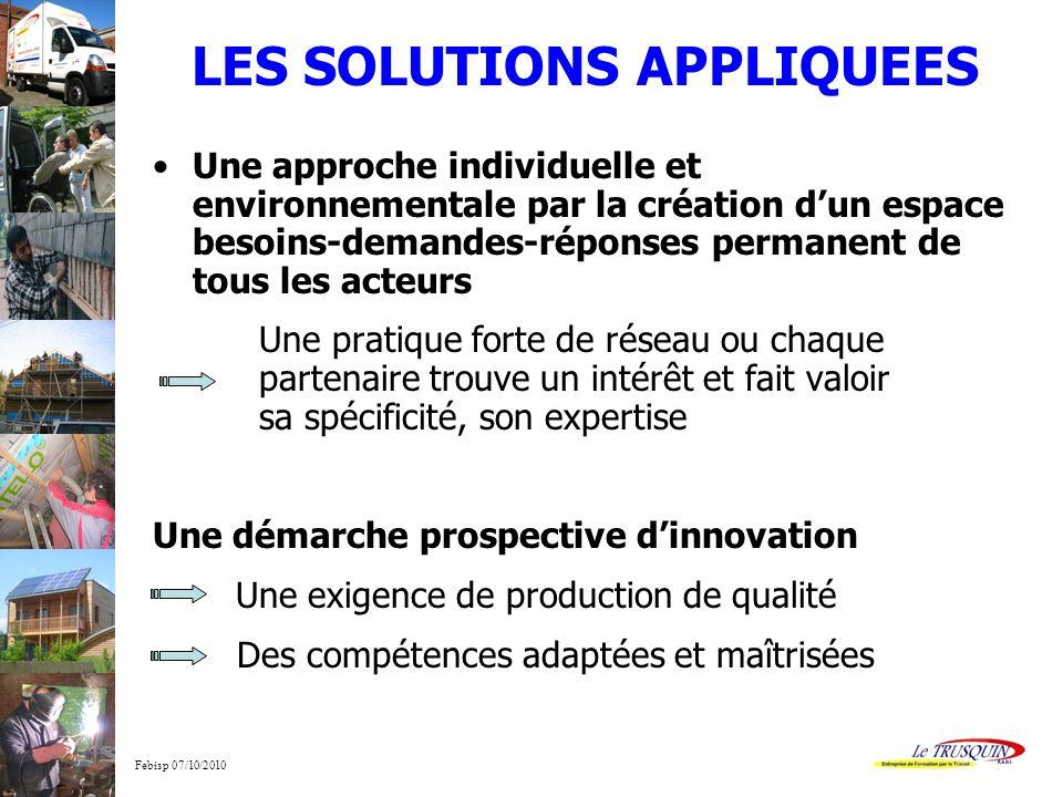 Febisp 07/10/2010 LES SOLUTIONS APPLIQUEES Une approche individuelle et environnementale par la création dun espace besoins-demandes-réponses permanen
