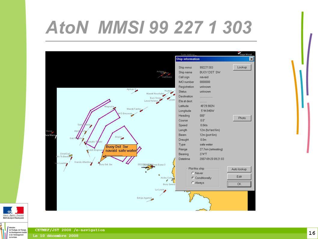 17 Le 10 décembre 2008 CETMEF/JST 2008 /e-navigation 17 Les transpondeurs de type 3 (RATDMA).