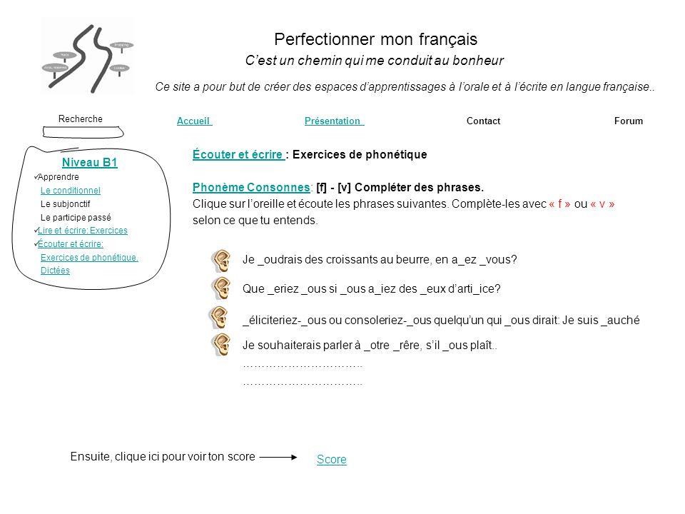 Perfectionner mon français Recherche Accueil Présentation Contact ForumAccueil Présentation Ce site a pour but de créer des espaces dapprentissages à