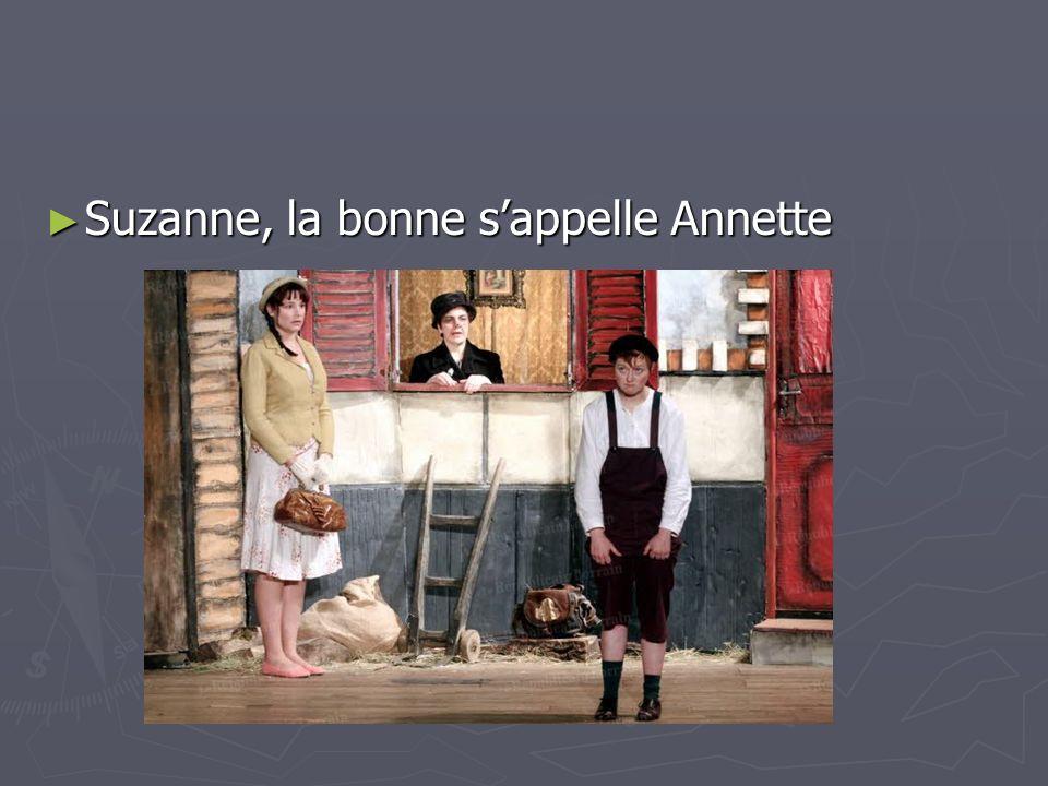 Suzanne, la bonne sappelle Annette Suzanne, la bonne sappelle Annette