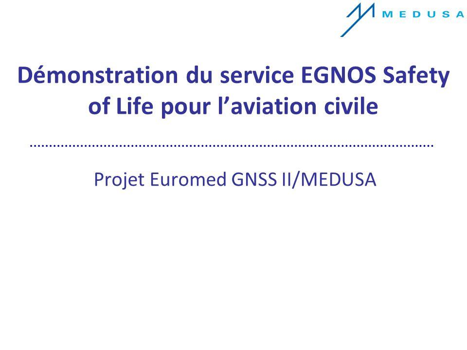 Démonstration du service EGNOS Safety of Life pour laviation civile Projet Euromed GNSS II/MEDUSA