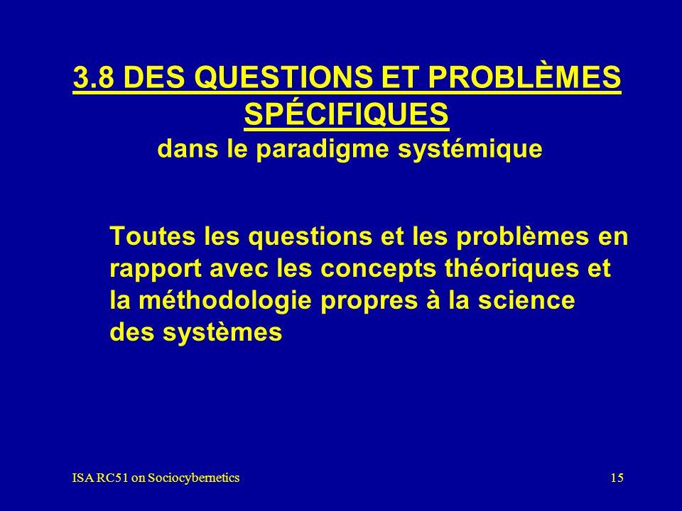 ISA RC51 on Sociocybernetics14 3.7 LES DONNÉES dans le paradigme systémique Toutes les données qui sont acceptables pour les sciences sociales et la s