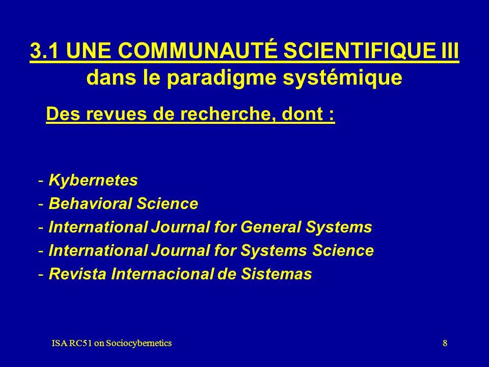 ISA RC51 on Sociocybernetics7 3.1 UNE COMMUNAUTÉ SCIENTIFIQUE II dans le paradigme systémique -IIASA, International Institute for Applied Systems Anal