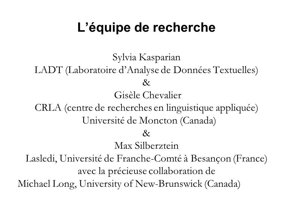 Léquipe de recherche Sylvia Kasparian LADT (Laboratoire dAnalyse de Données Textuelles) & Gisèle Chevalier CRLA (centre de recherches en linguistique